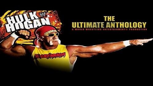 WWE Hulk Hogan The Ultimate Anthology en VF